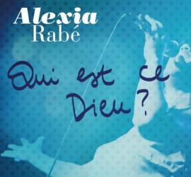Qui est ce Dieu ? Album Alexia Rabé, The Voice 3